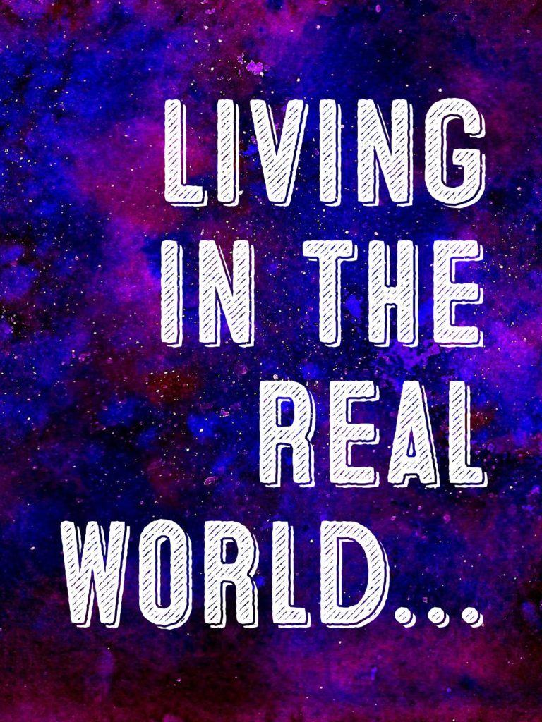 Living in the real world