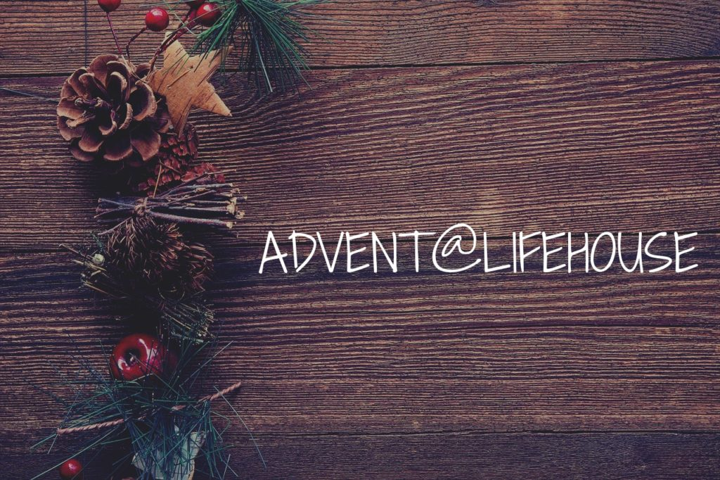 Advent@LIFehouse
